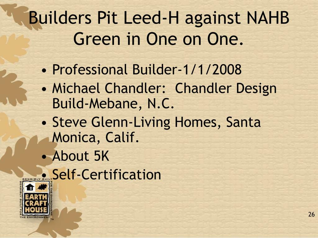 Builders Pit Leed-H against NAHB Green in One on One.