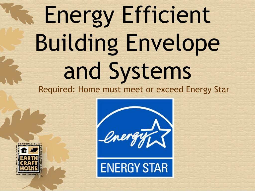 Energy Efficient Building Envelope and Systems