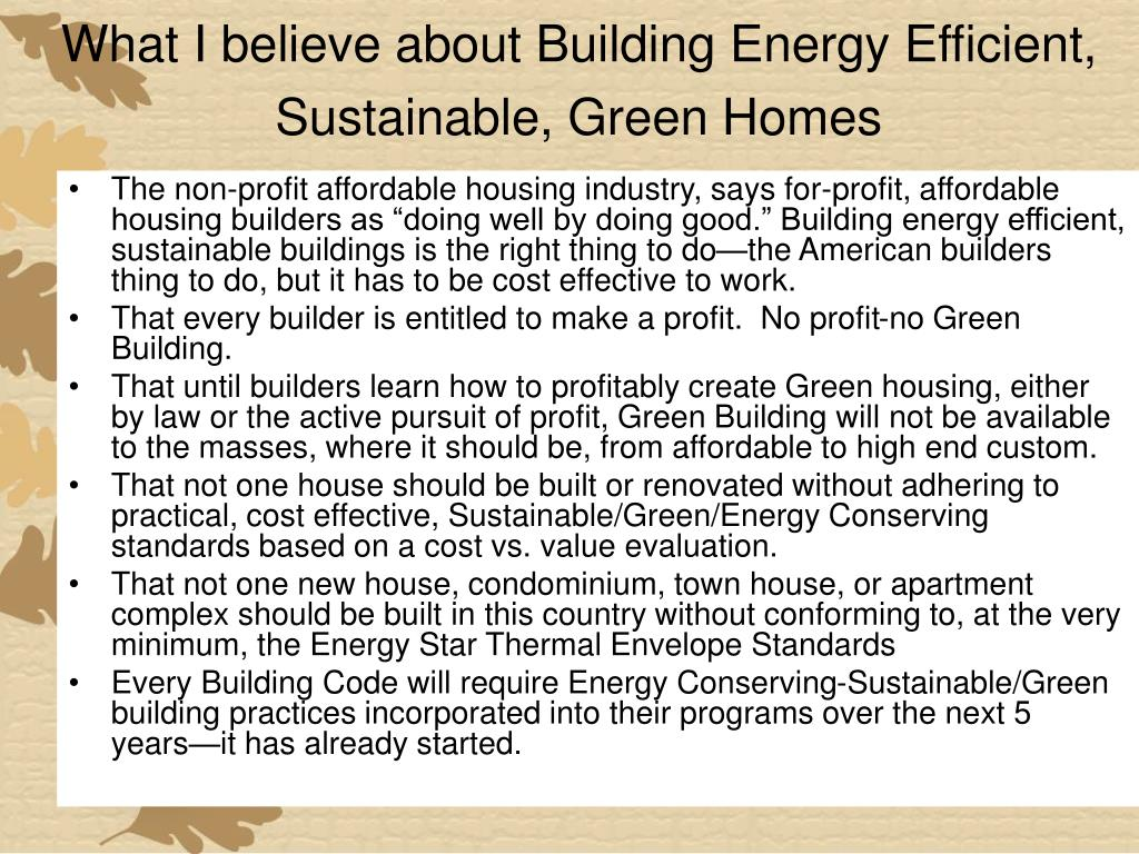 What I believe about Building Energy Efficient, Sustainable, Green Homes