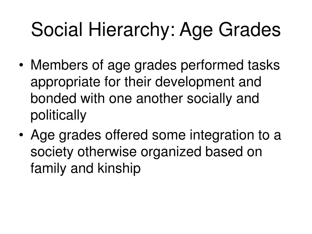 Social Hierarchy: Age Grades