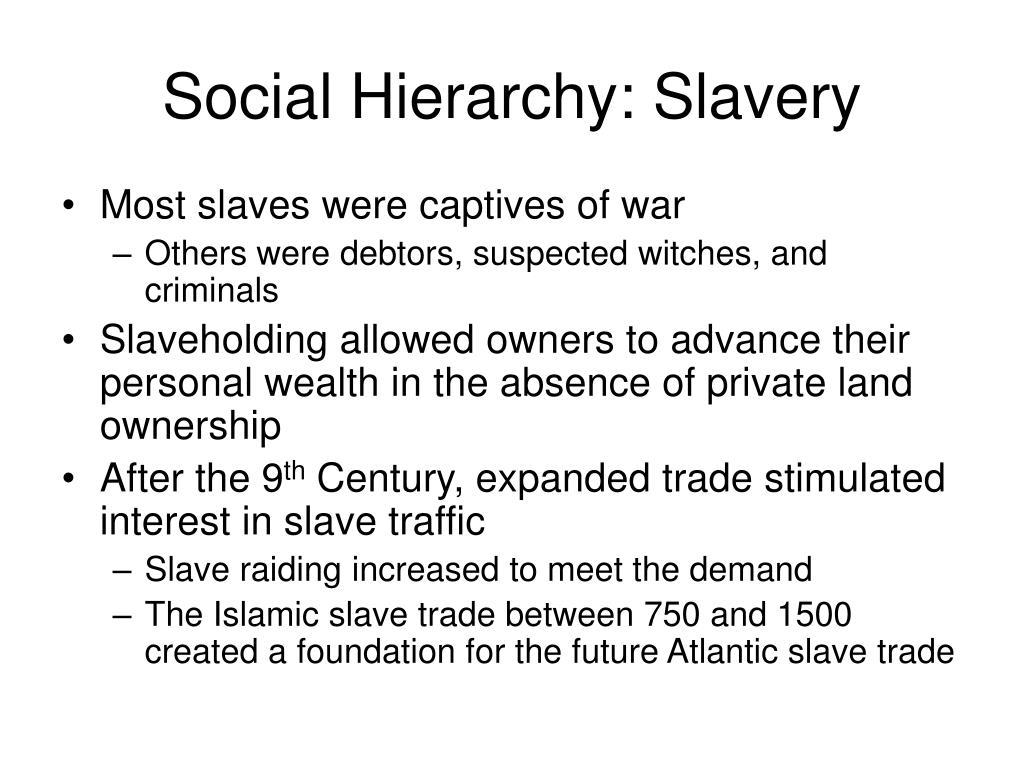 Social Hierarchy: Slavery