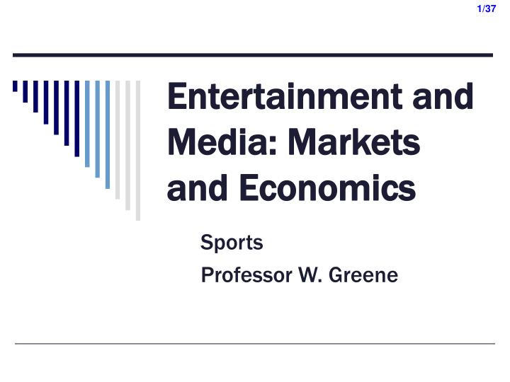Entertainment and media markets and economics2