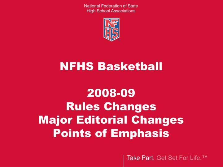 Nfhs basketball 2008 09 rules changes major editorial changes points of emphasis