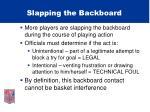 slapping the backboard