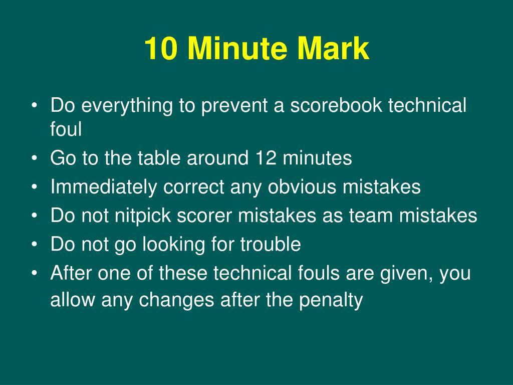 10 Minute Mark