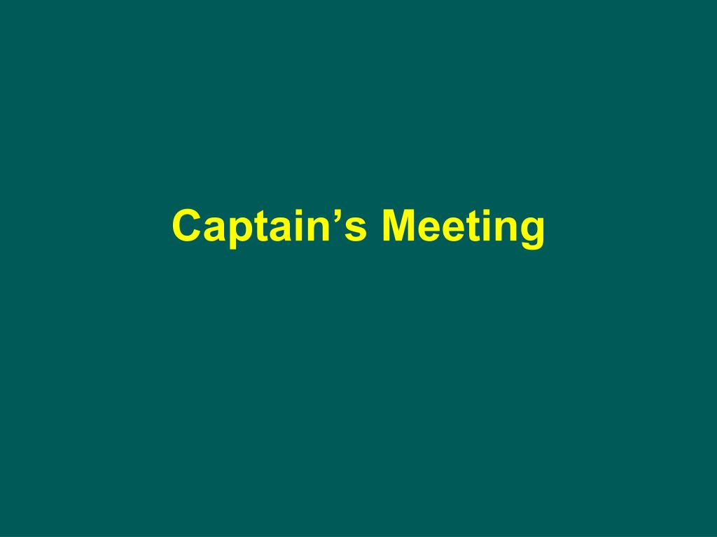 Captain's Meeting