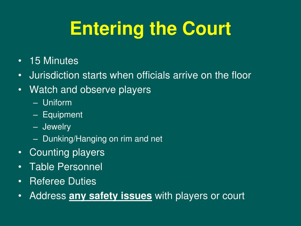 Entering the Court