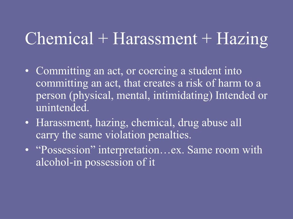 Chemical + Harassment + Hazing
