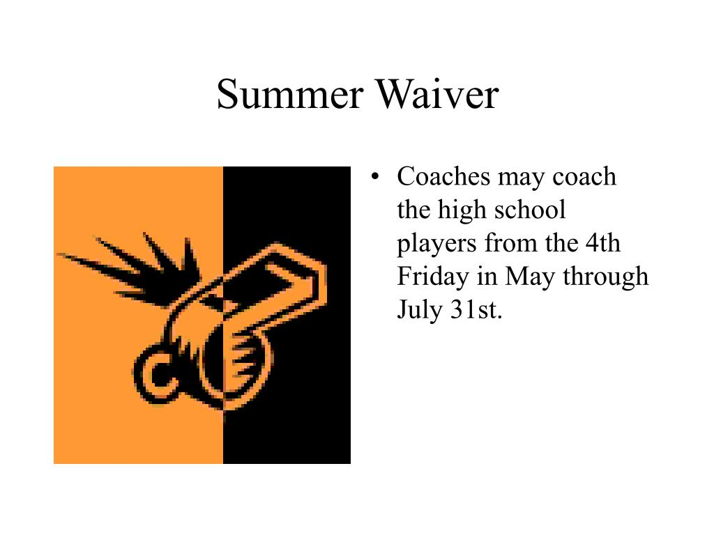 Summer Waiver