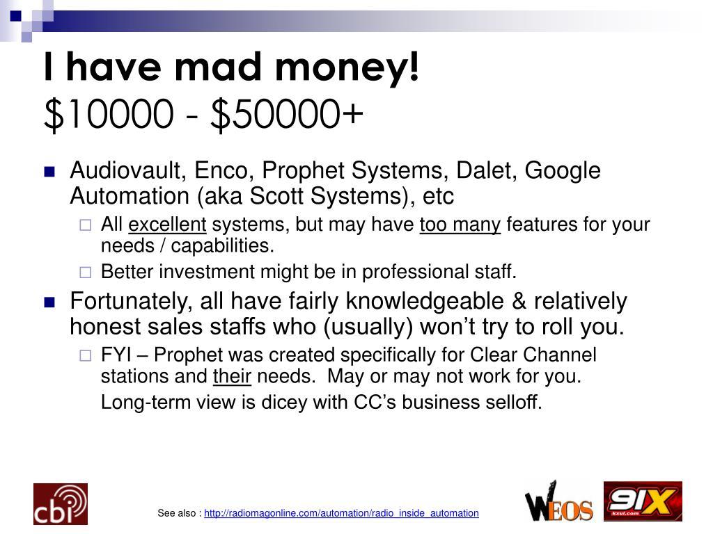 I have mad money!