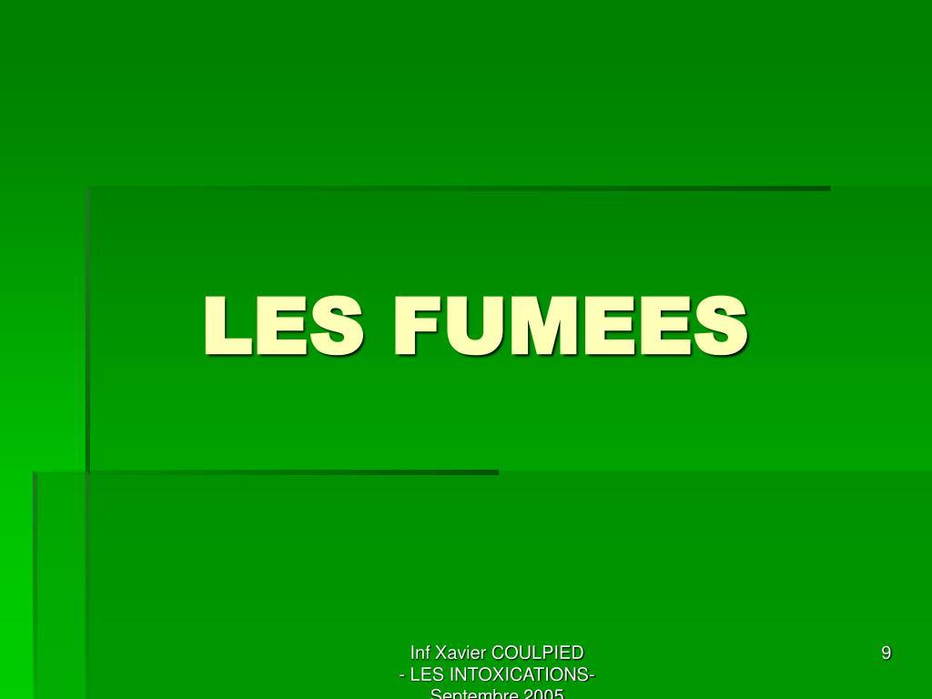 LES FUMEES