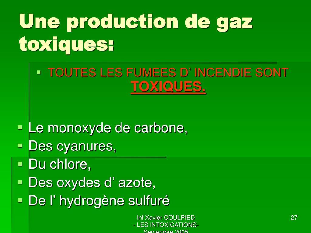 Une production de gaz toxiques: