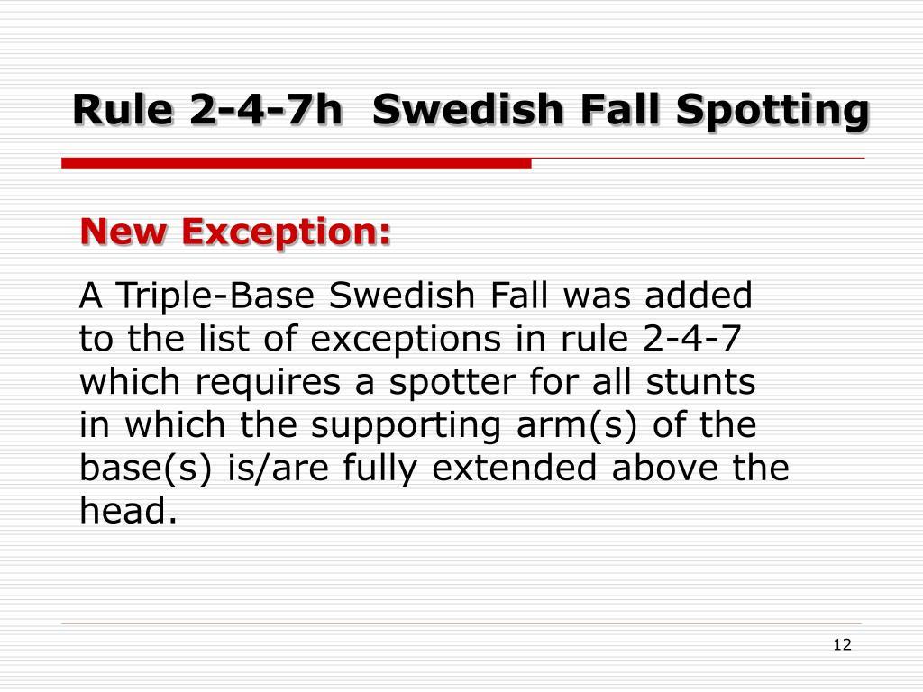 Rule 2-4-7h  Swedish Fall Spotting