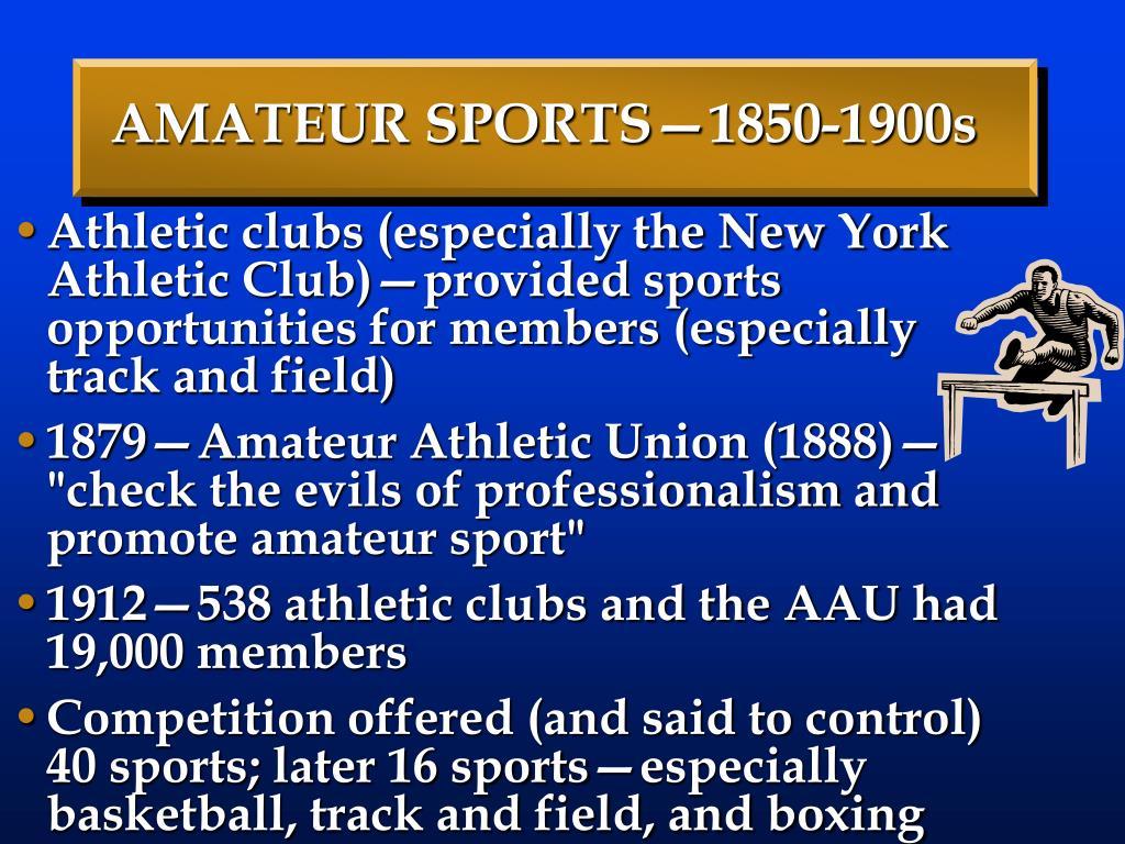 AMATEUR SPORTS—1850-1900s