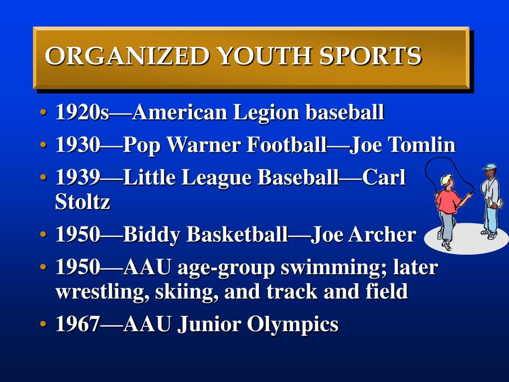 ORGANIZED YOUTH SPORTS