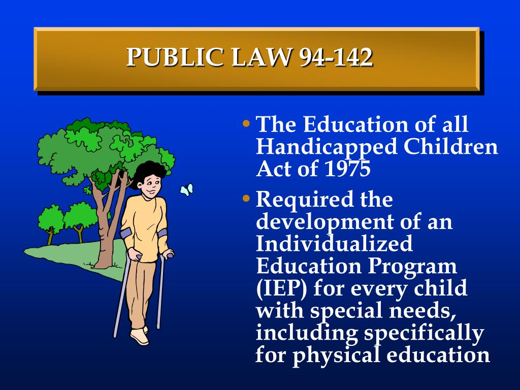 The Education of all Handicapped Children Act of 1975