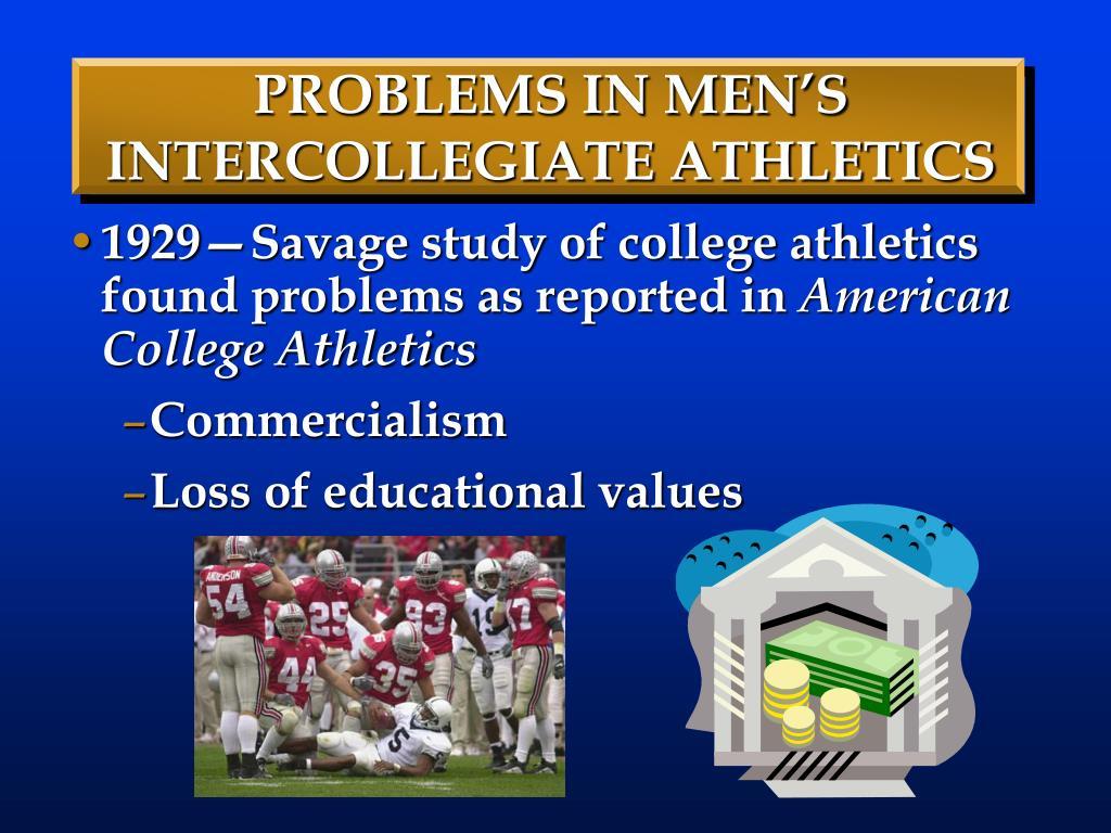 PROBLEMS IN MEN'S INTERCOLLEGIATE ATHLETICS