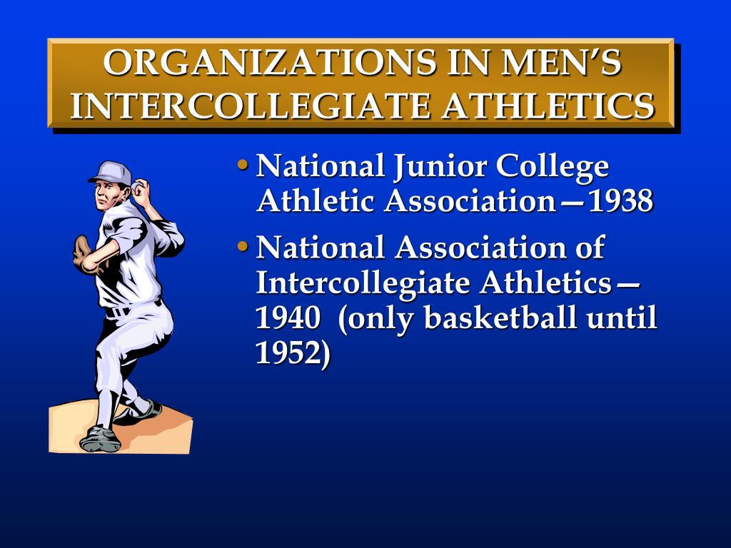 ORGANIZATIONS IN MEN'S INTERCOLLEGIATE ATHLETICS