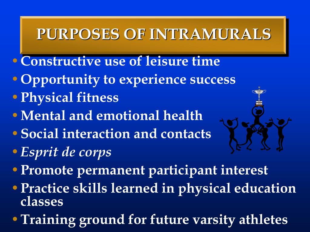 PURPOSES OF INTRAMURALS