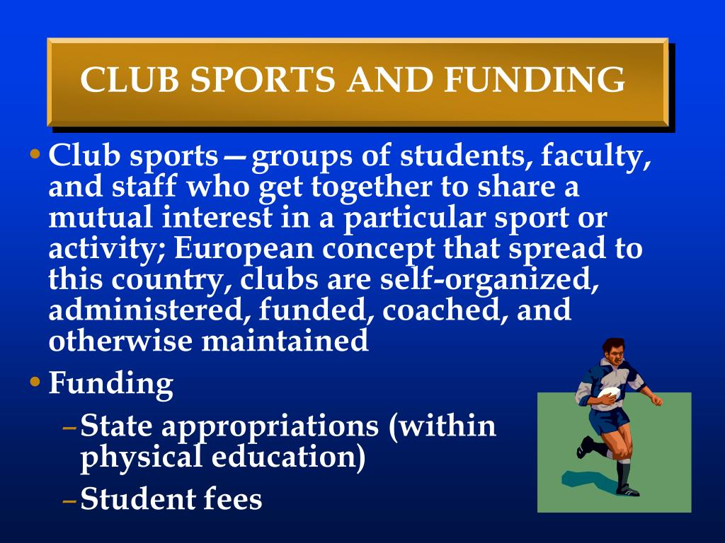 CLUB SPORTS AND FUNDING