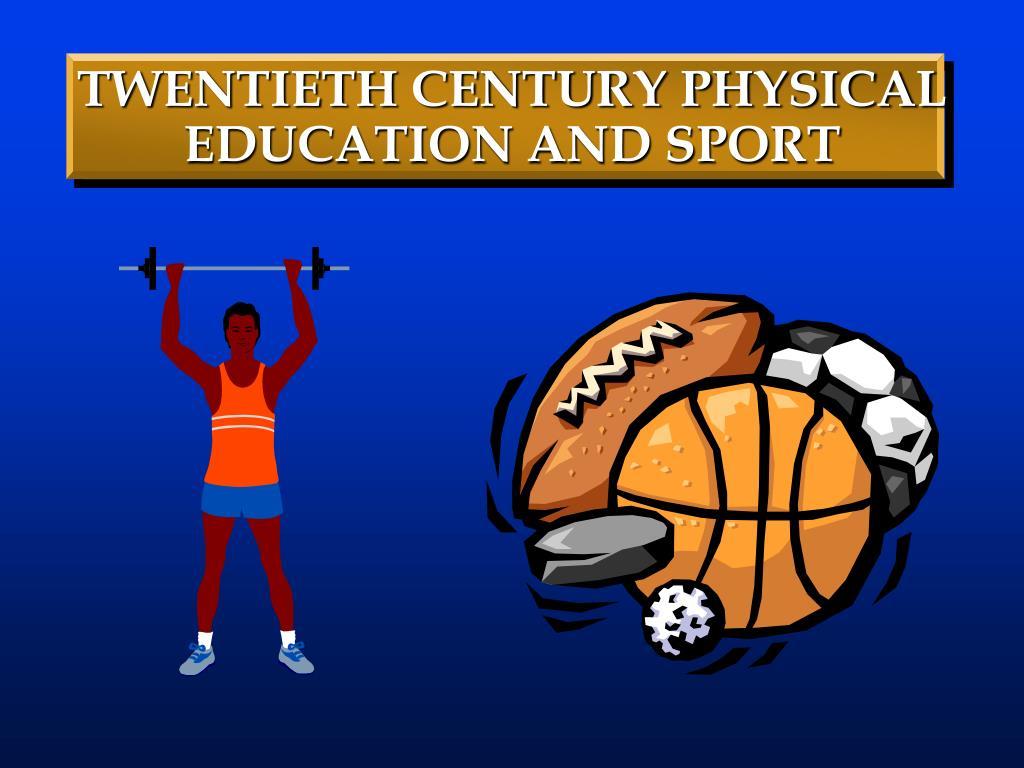twentieth century physical education and sport
