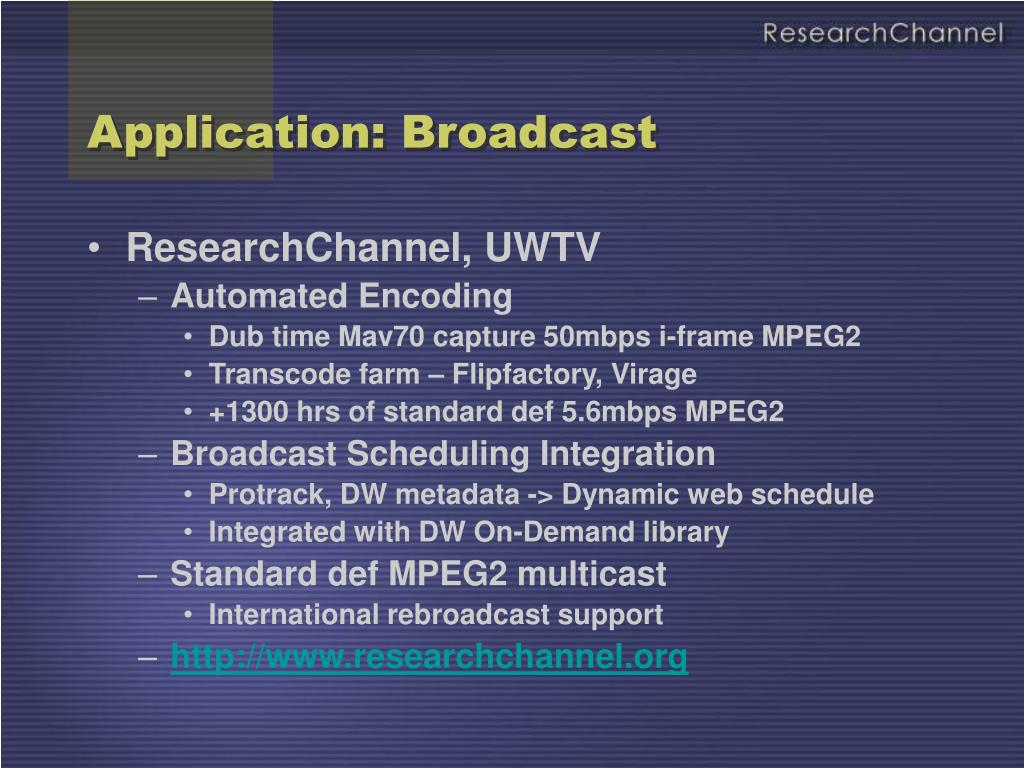 Application: Broadcast