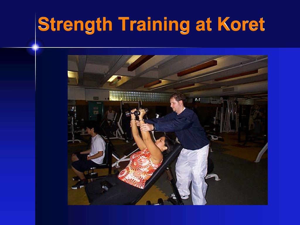 Strength Training at Koret