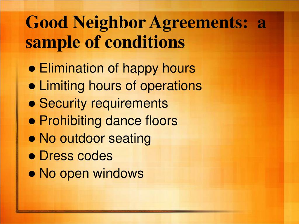 Good Neighbor Agreements:  a sample of conditions