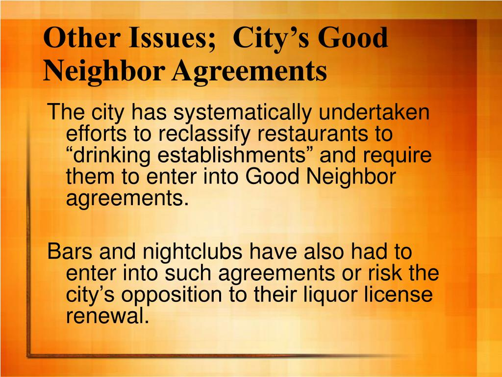 Other Issues;  City's Good Neighbor Agreements