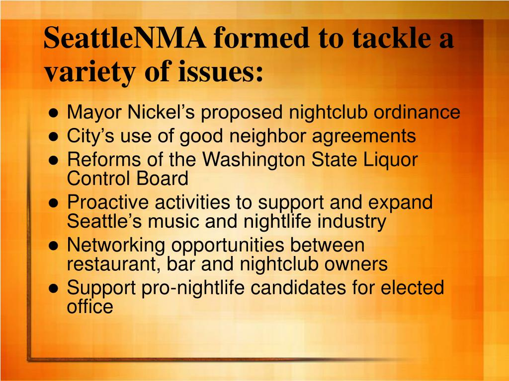 SeattleNMA formed to tackle a  variety of issues: