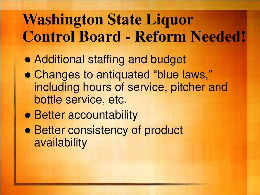 Washington State Liquor Control Board - Reform Needed!