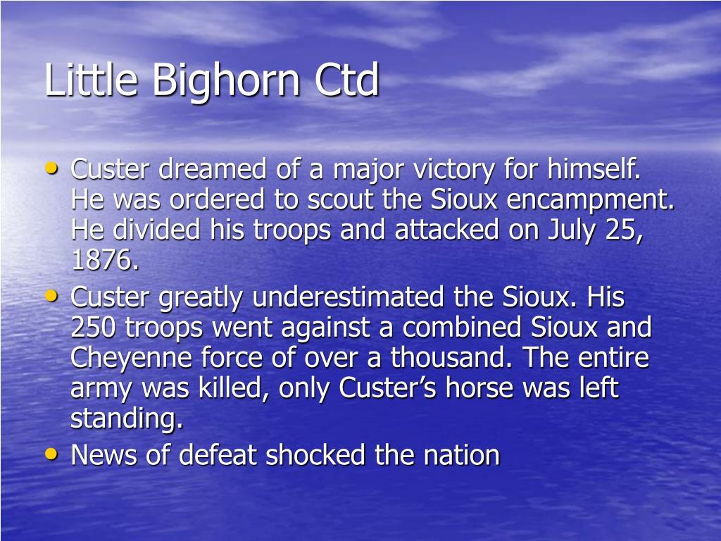 Little Bighorn Ctd