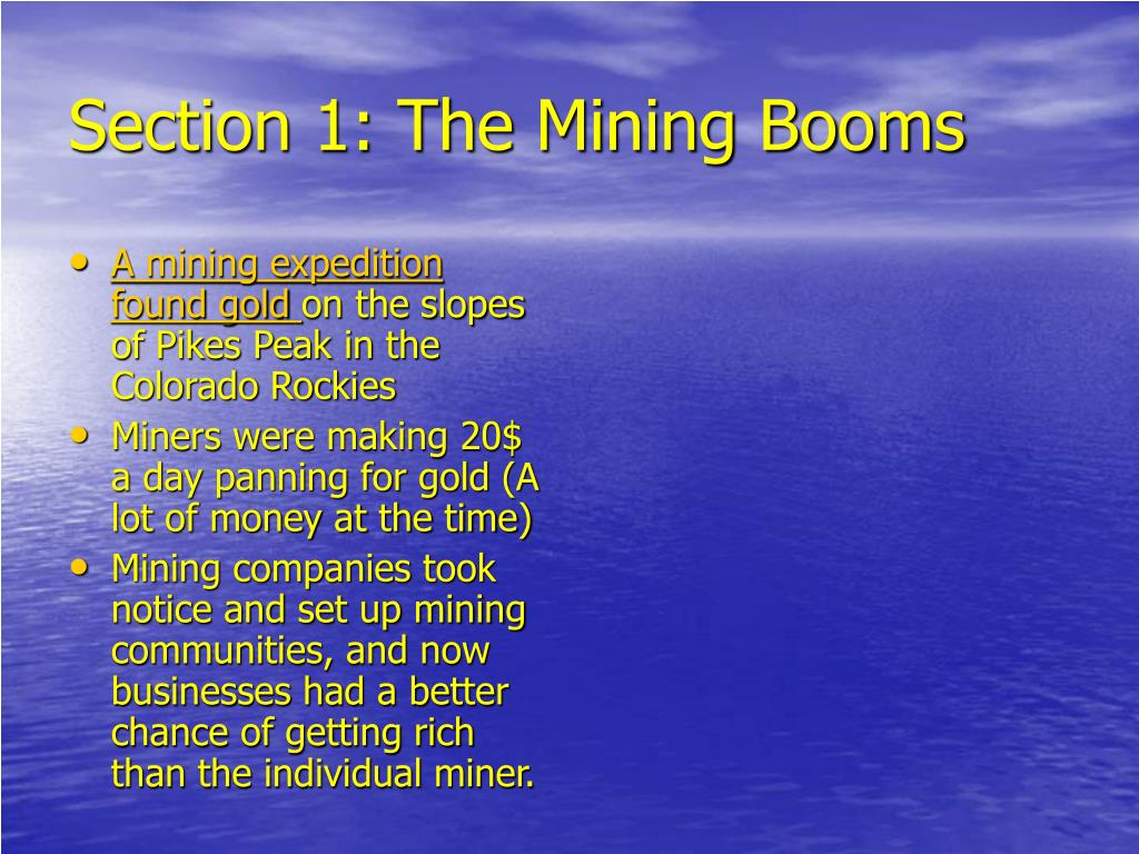 Section 1: The Mining Booms