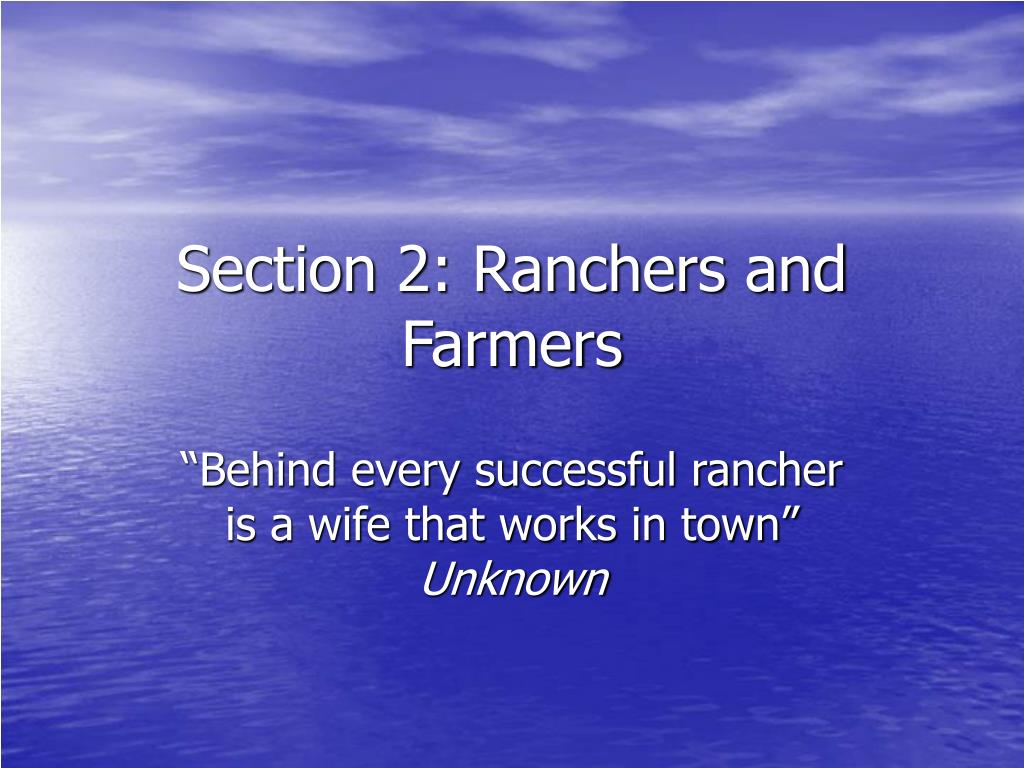 Section 2: Ranchers and Farmers