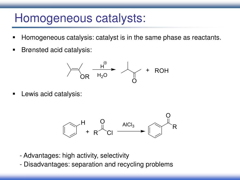 Homogeneous catalysts:
