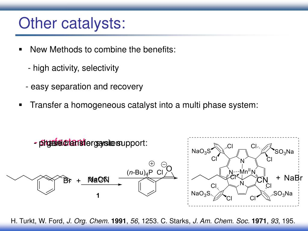Other catalysts: