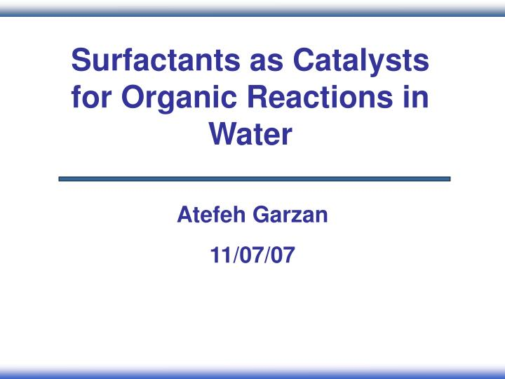 Surfactants as Catalysts for Organic Reactions in Water