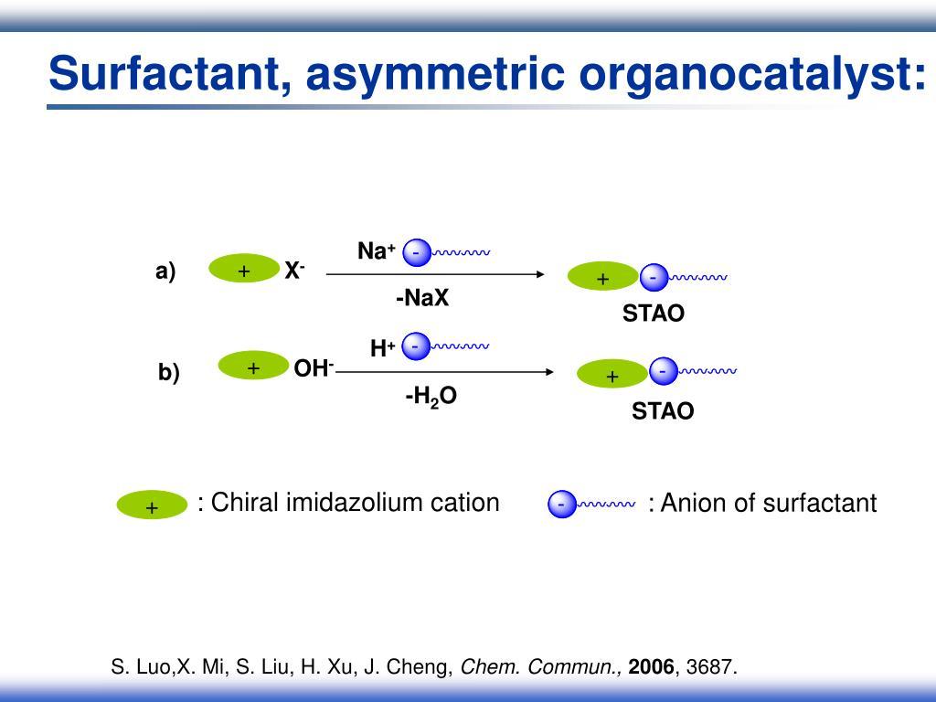 Surfactant, asymmetric organocatalyst: