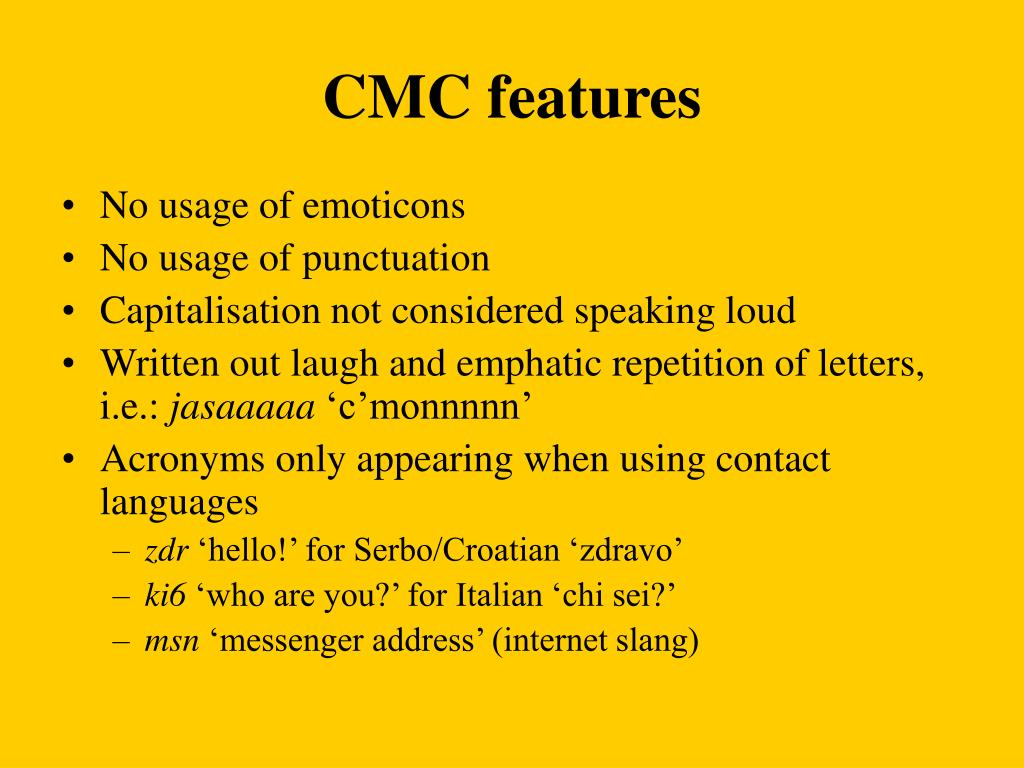 CMC features