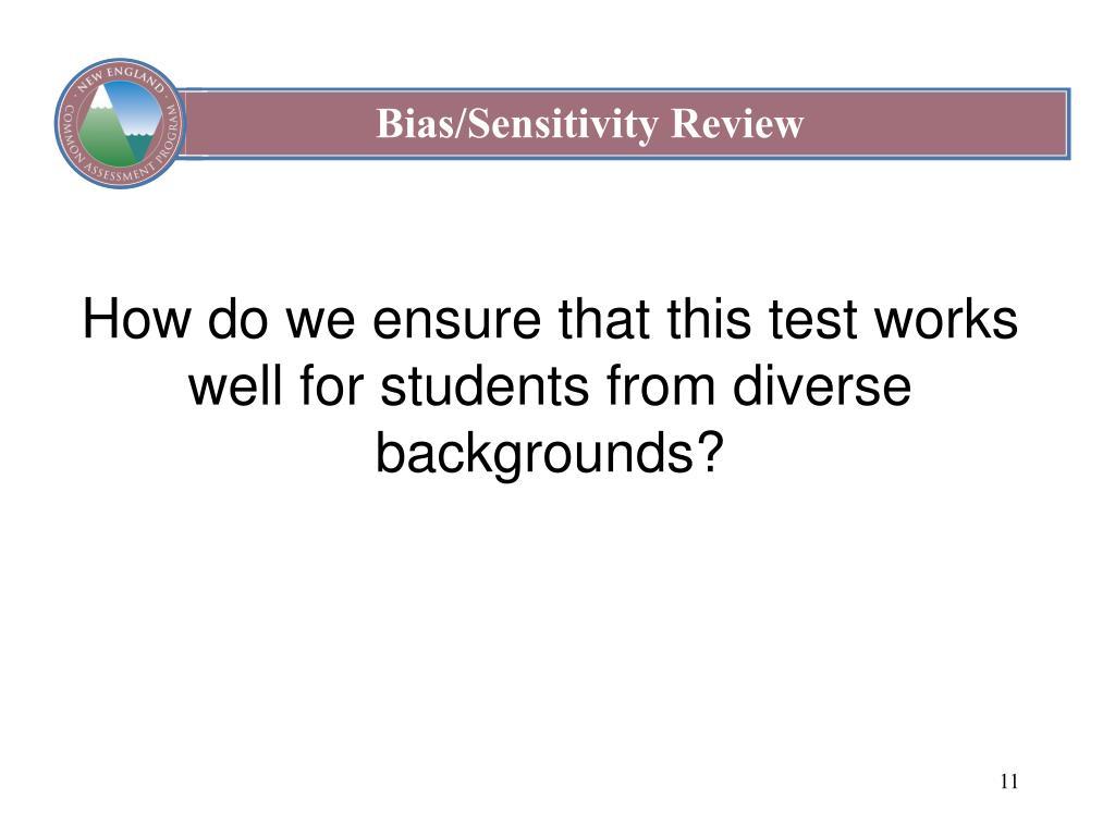 Bias/Sensitivity Review