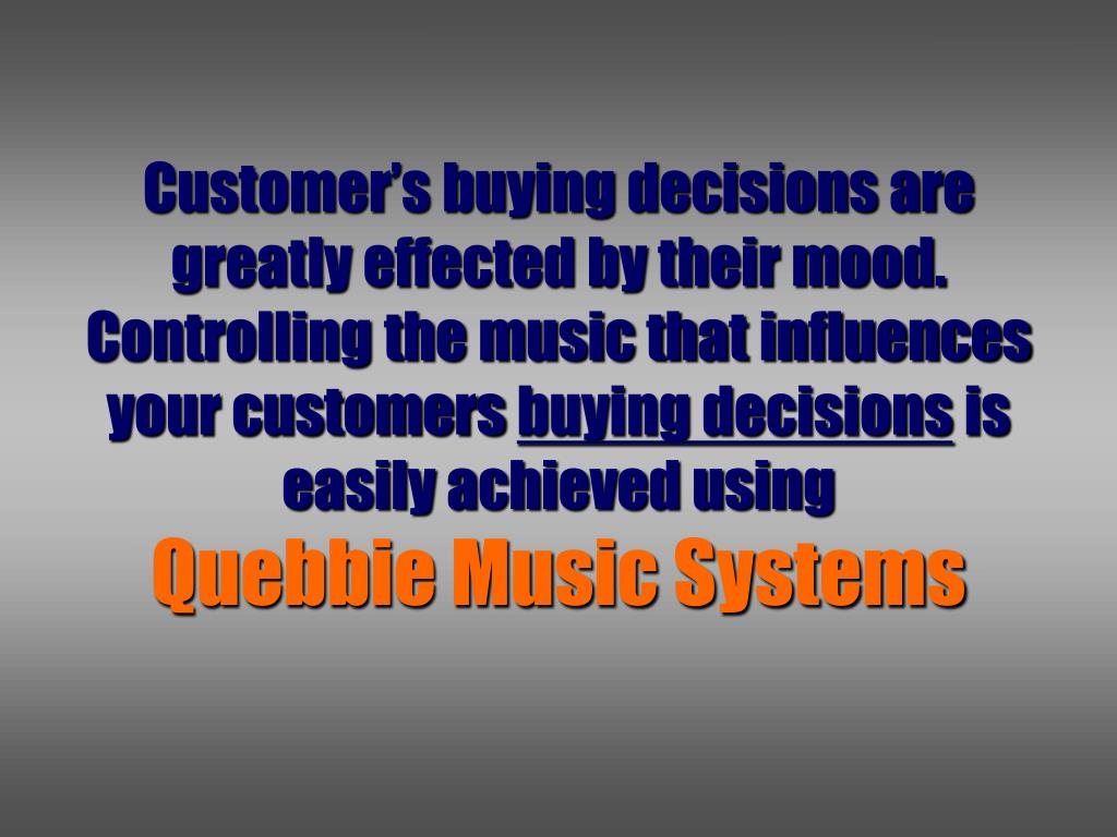 Customer's buying decisions are