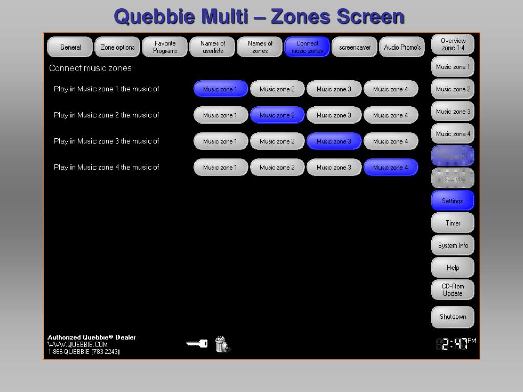 Quebbie Multi – Zones Screen