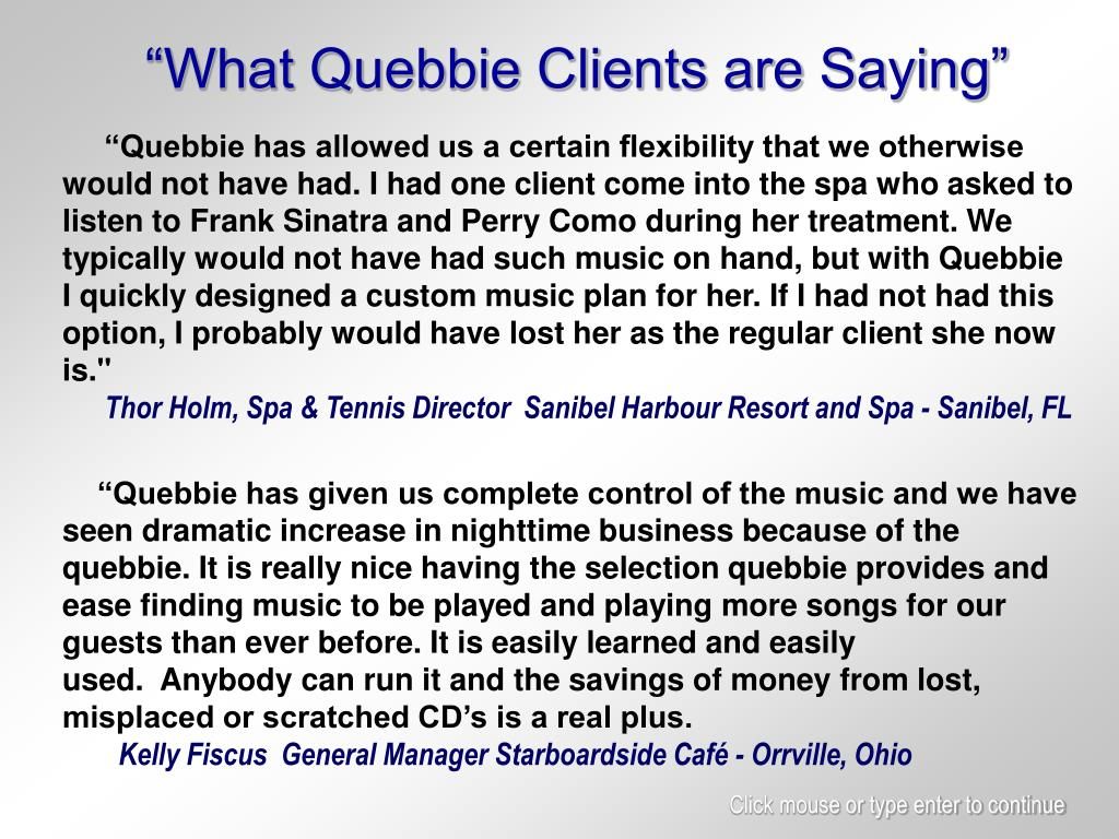 """What Quebbie Clients are Saying"""