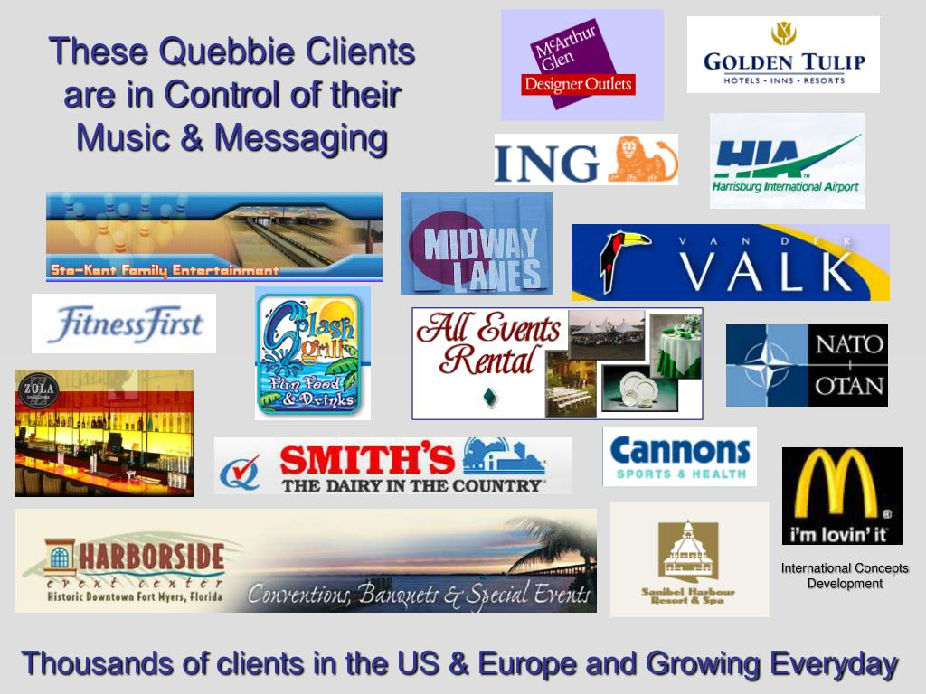 These Quebbie Clients are in Control of their Music & Messaging
