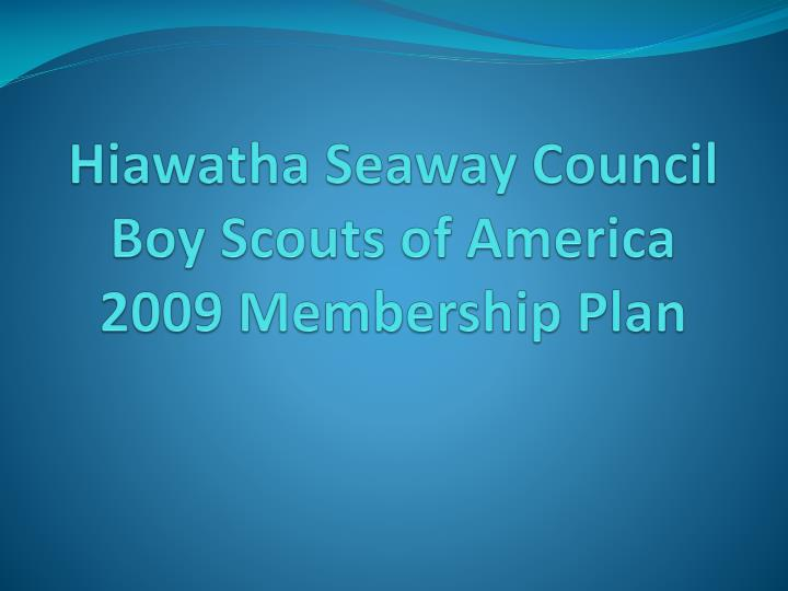 Hiawatha seaway council boy scouts of america 2009 membership plan