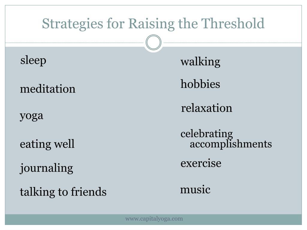 Strategies for Raising the Threshold