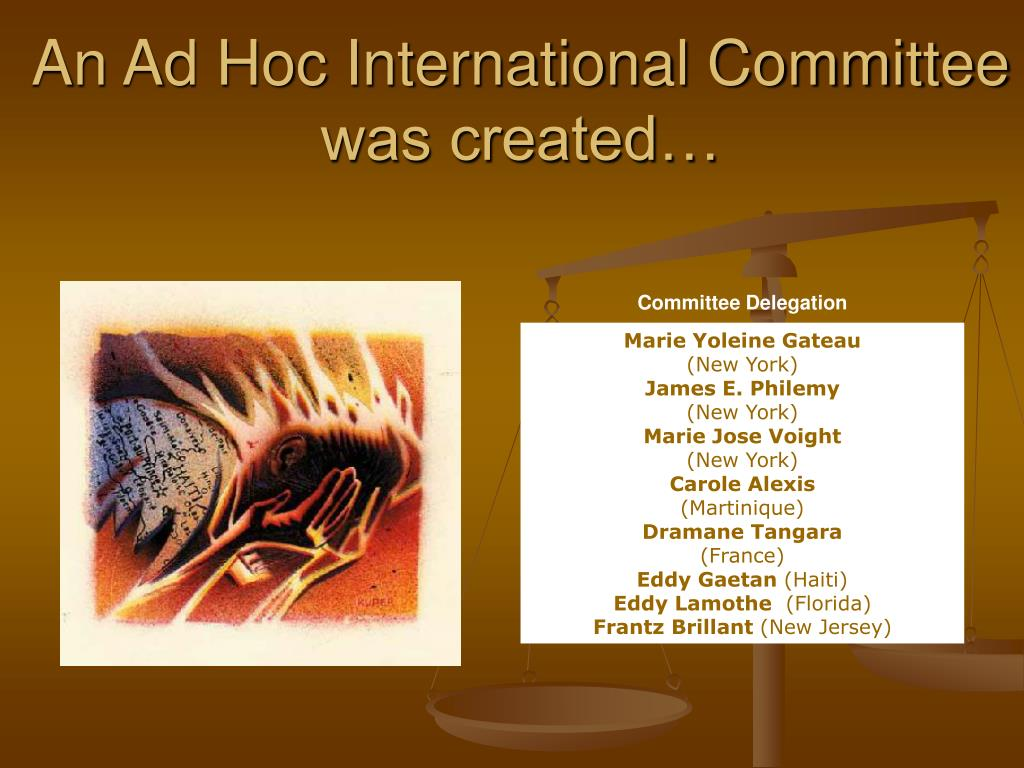 An Ad Hoc International Committee was created…