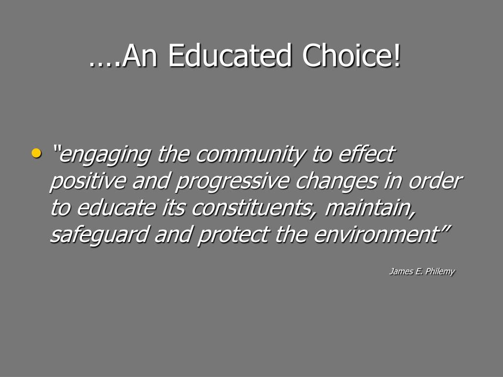 ….An Educated Choice!