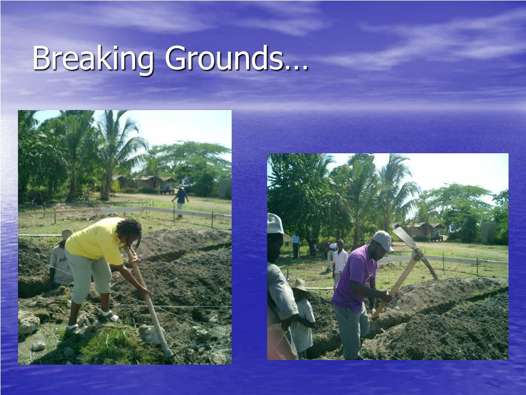 Breaking Grounds…