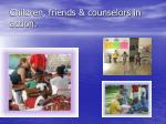 children friends counselors in action
